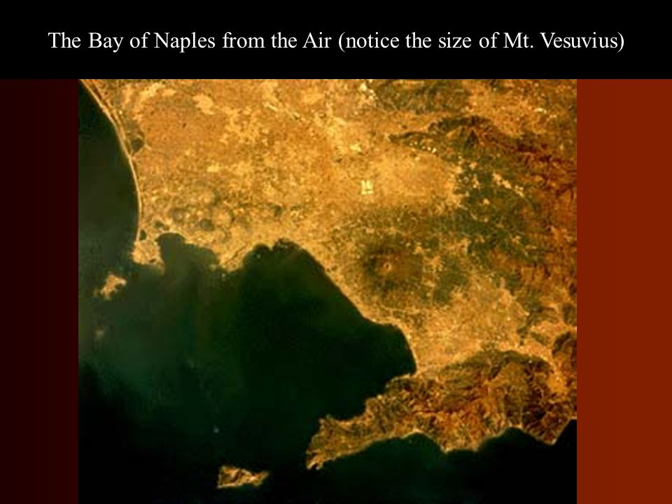 The Bay of Naples from the Air (notice the size of Mt. Vesuvius)