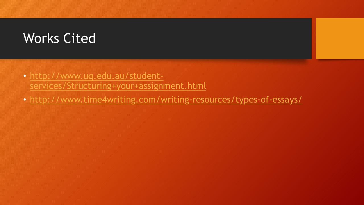 Works Cited http://www.uq.edu.au/student- services/Structuring+your+assignment.html.