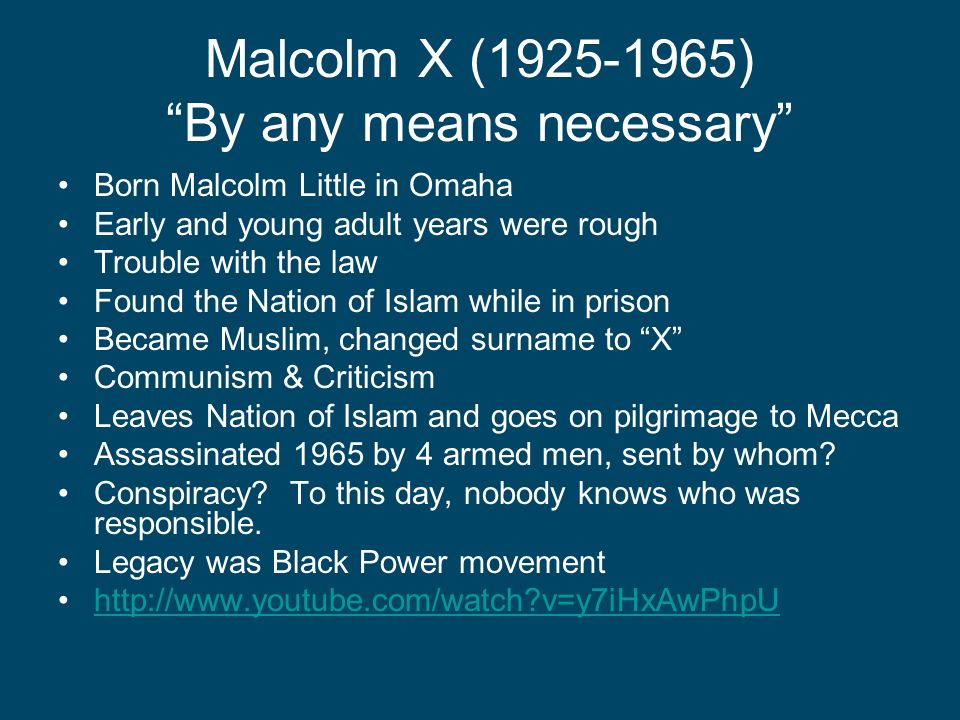 Malcolm X (1925-1965) By any means necessary