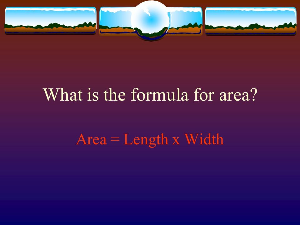 What is the formula for area