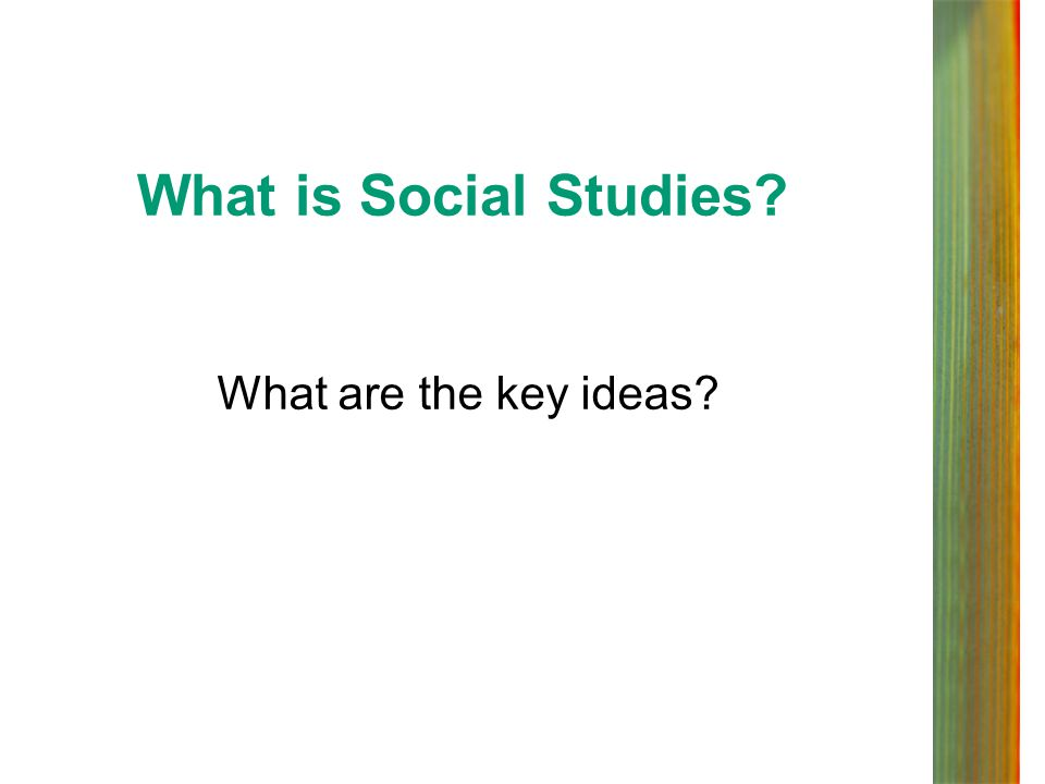 What is Social Studies What are the key ideas