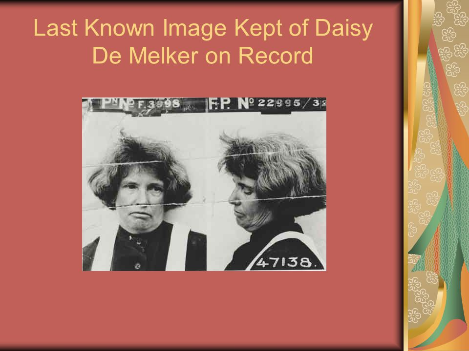 Last Known Image Kept of Daisy De Melker on Record