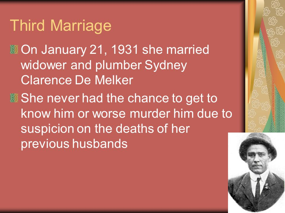 Third Marriage On January 21, 1931 she married widower and plumber Sydney Clarence De Melker.