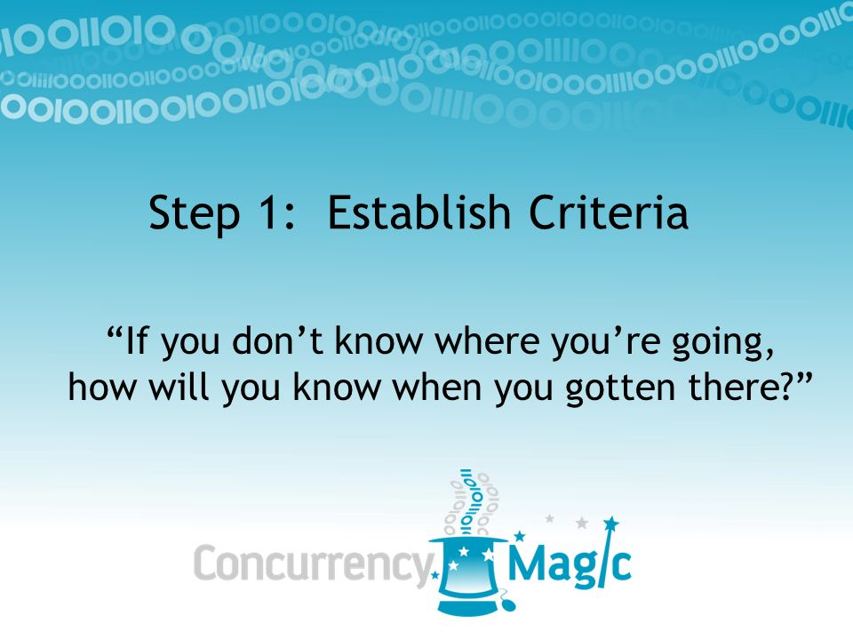 Step 1: Establish Criteria