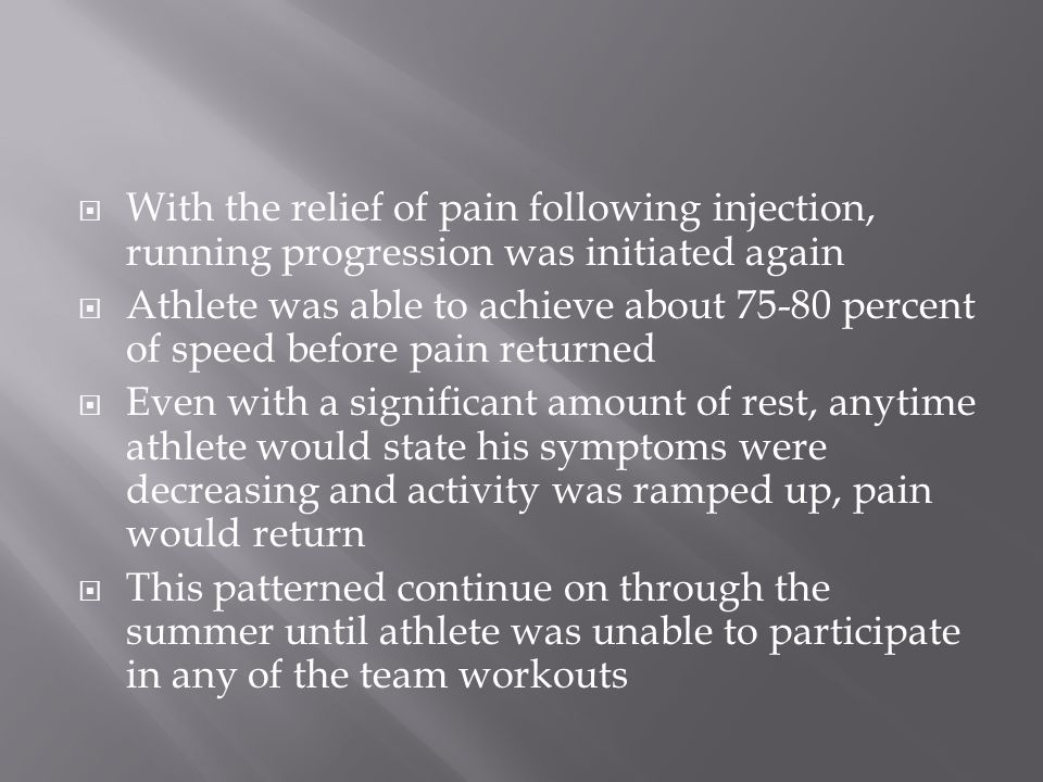 With the relief of pain following injection, running progression was initiated again
