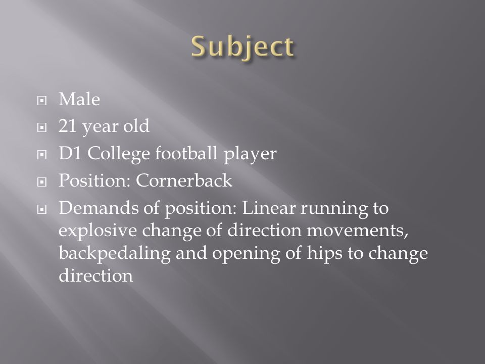 Subject Male 21 year old D1 College football player