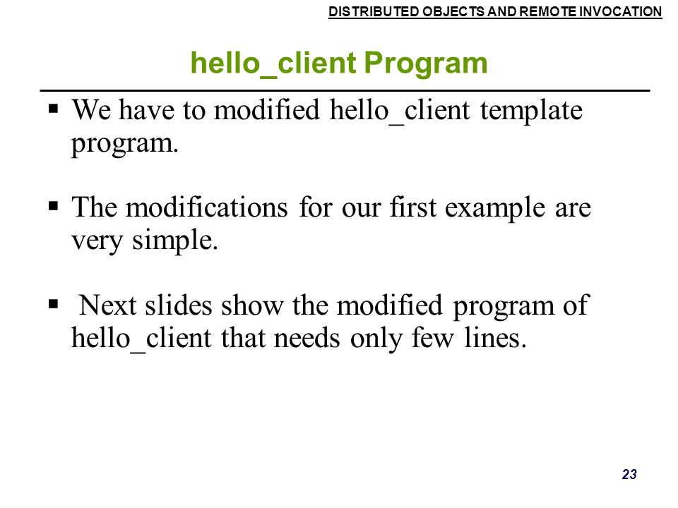 We have to modified hello_client template program.