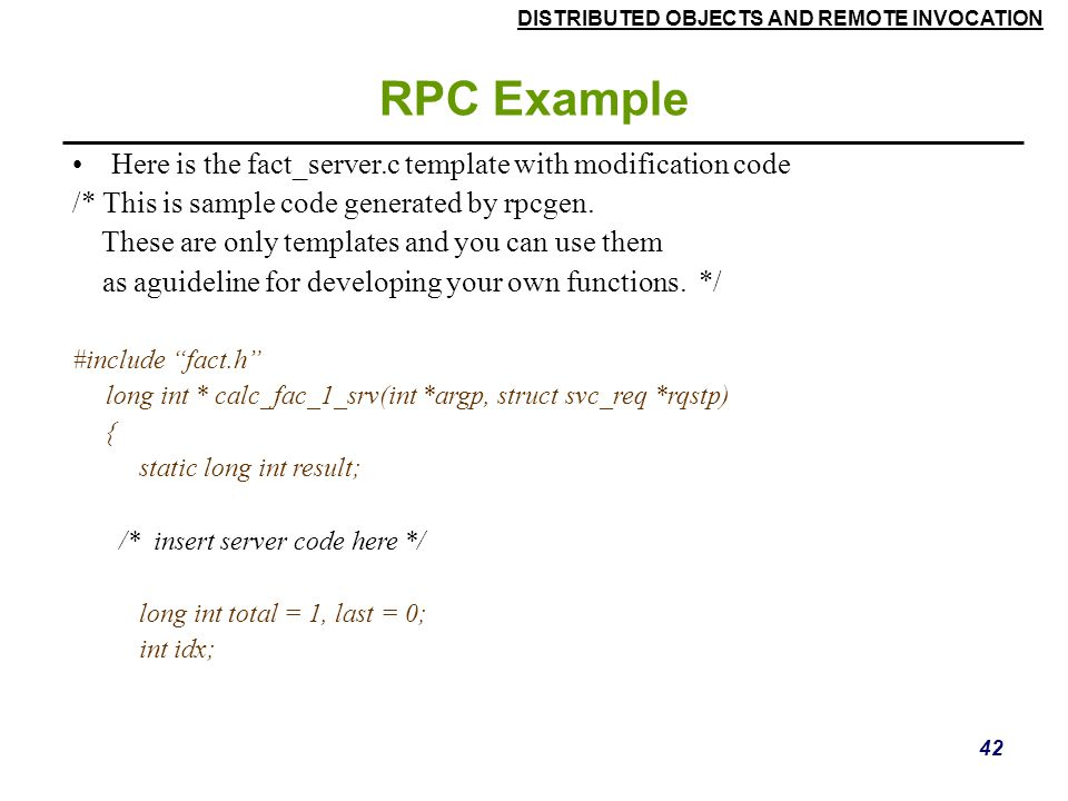 RPC Example Here is the fact_server.c template with modification code
