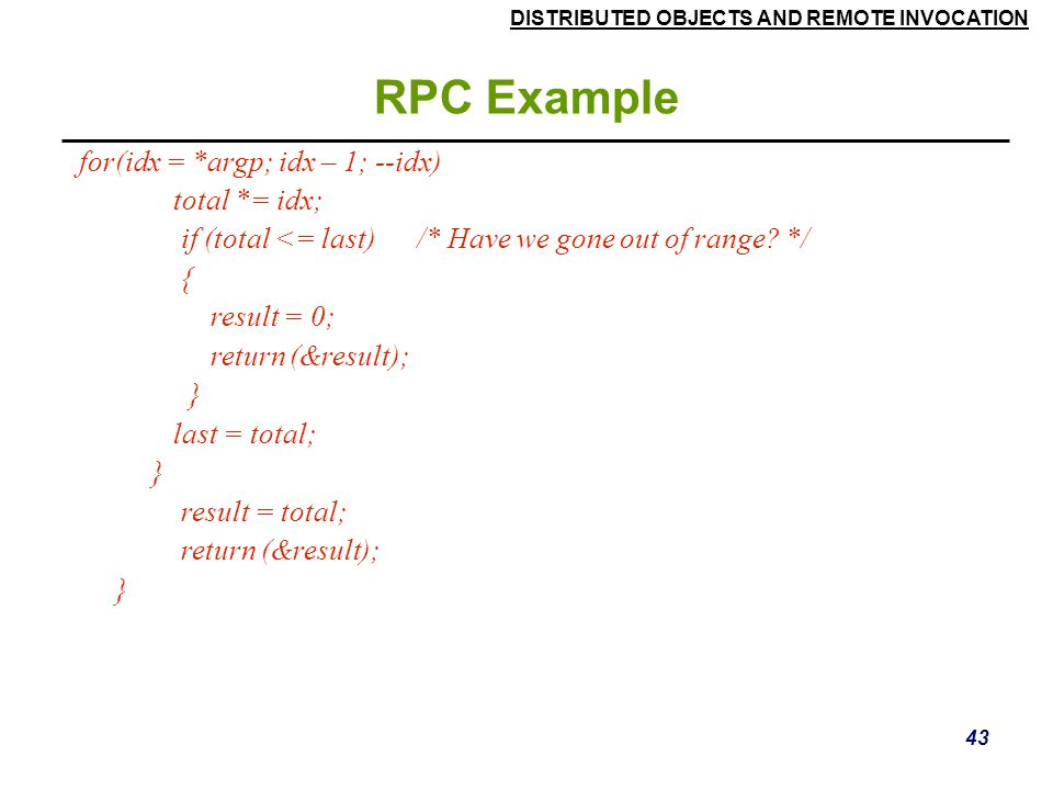 RPC Example for(idx = *argp; idx – 1; --idx) total *= idx;