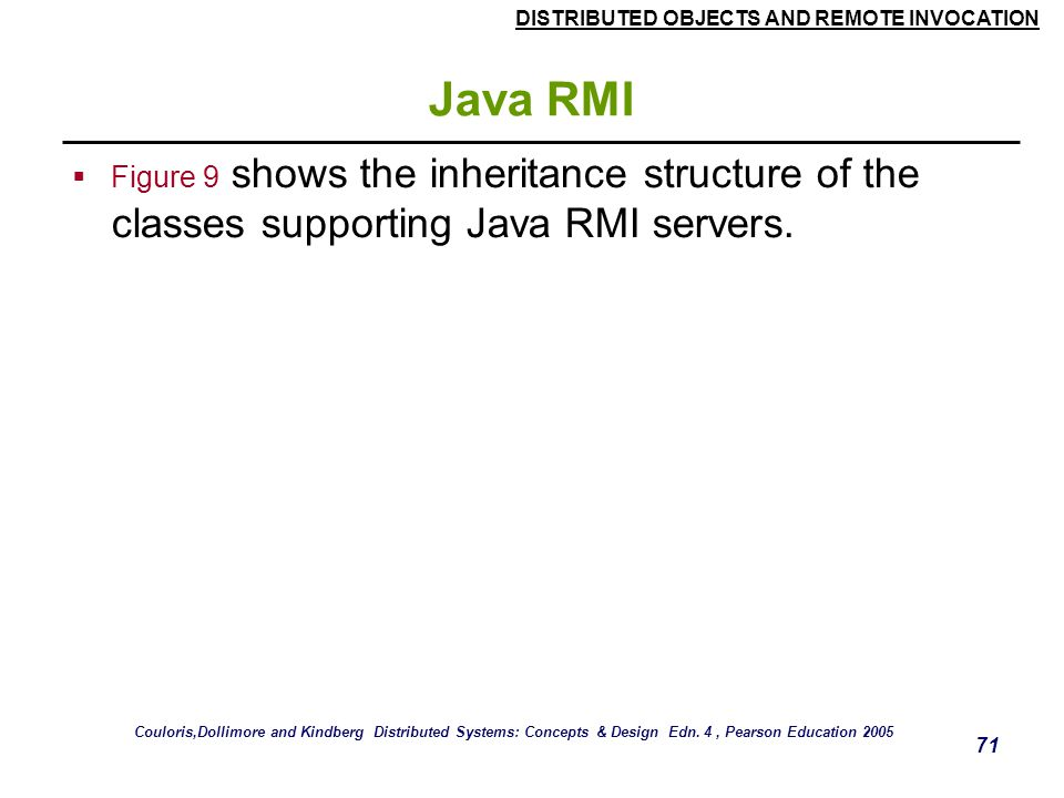 Java RMI Figure 9 shows the inheritance structure of the classes supporting Java RMI servers.