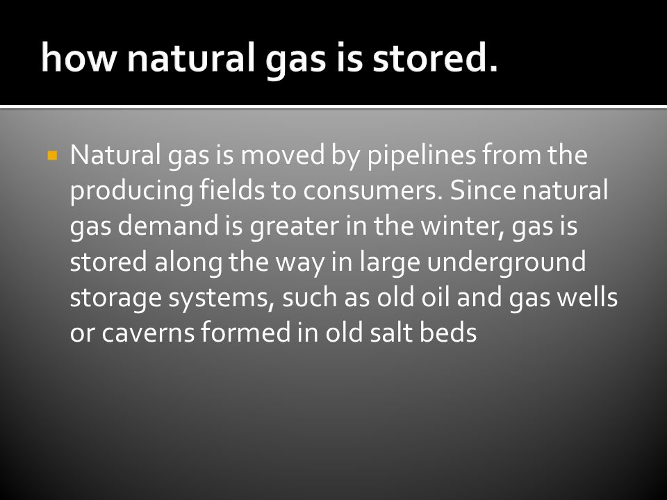 how natural gas is stored.