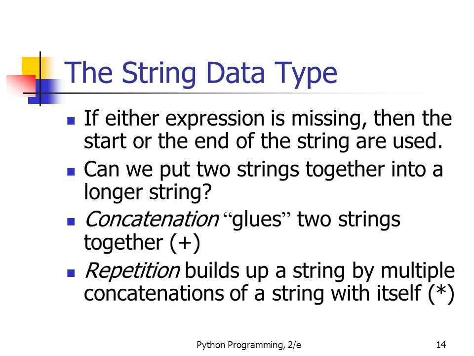 The String Data Type If either expression is missing, then the start or the end of the string are used.