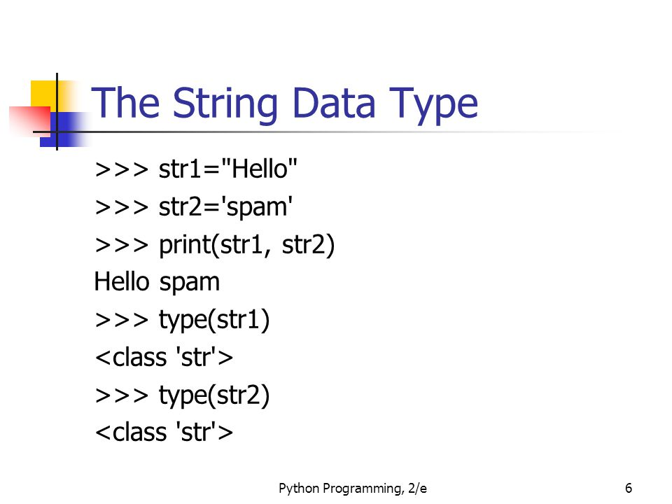 The String Data Type >>> str1= Hello