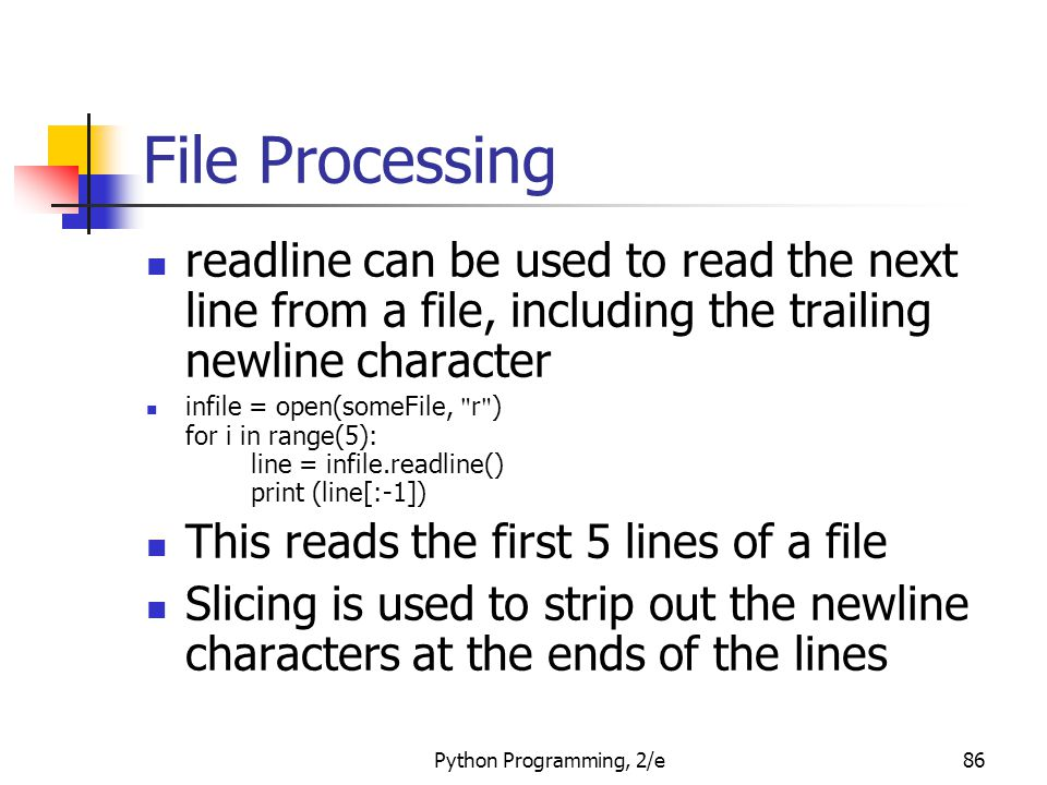 File Processing readline can be used to read the next line from a file, including the trailing newline character.