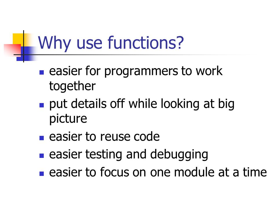 Why use functions easier for programmers to work together