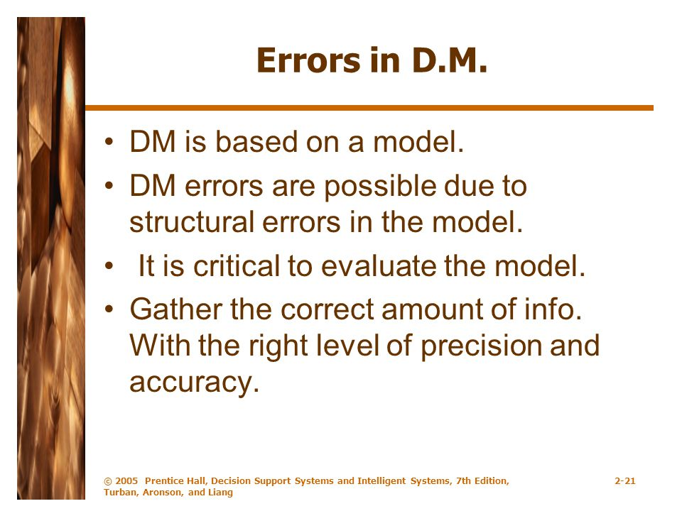 Errors in D.M. DM is based on a model.