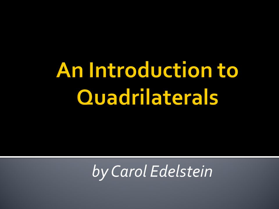 An Introduction to Quadrilaterals
