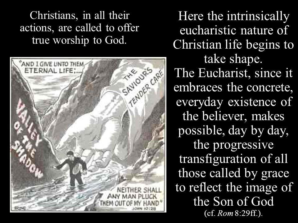 Christians, in all their actions, are called to offer true worship to God.