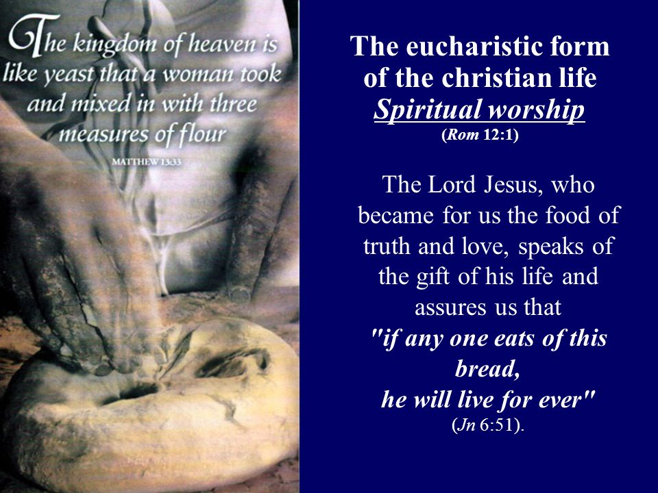 The eucharistic form of the christian life Spiritual worship
