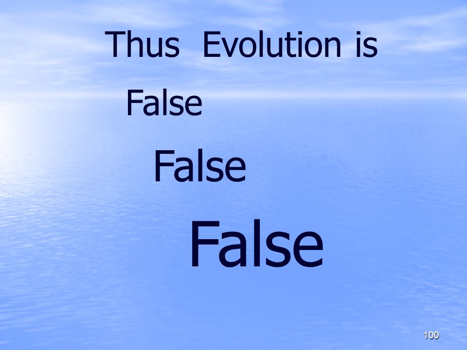 Thus Evolution is False False False