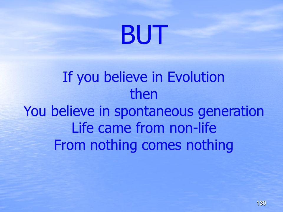 BUT If you believe in Evolution then