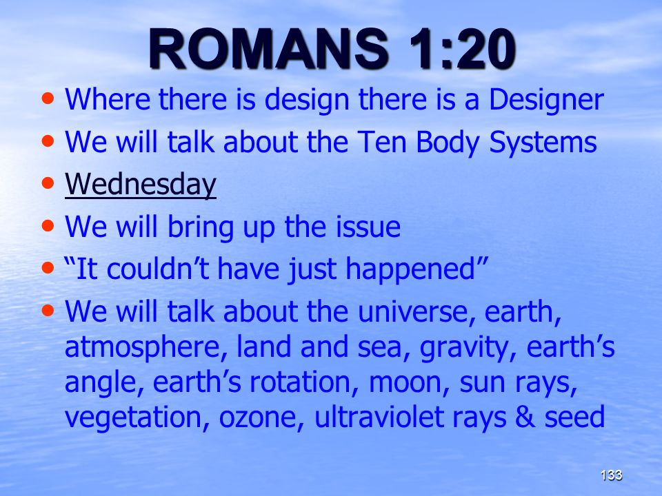 ROMANS 1:20 Where there is design there is a Designer