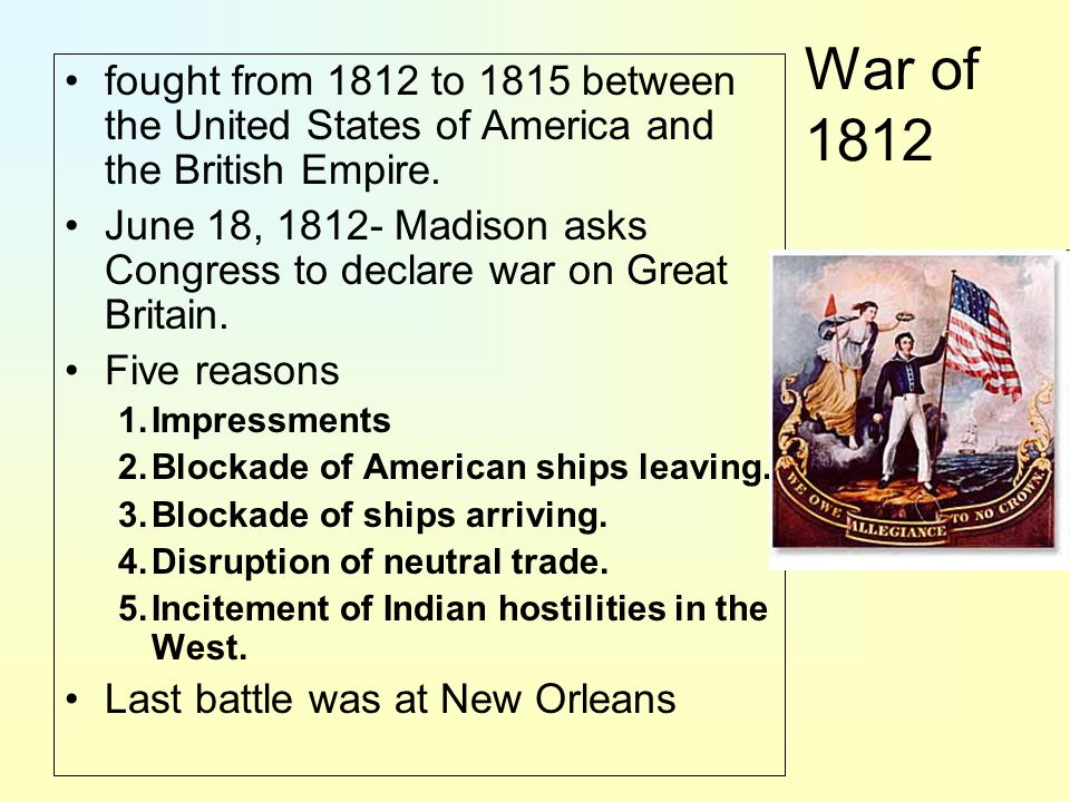 War of 1812 fought from 1812 to 1815 between the United States of America and the British Empire.