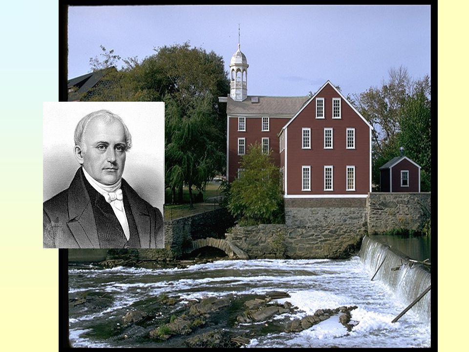 Samuel Slater 1789- English inventor arrives in America.