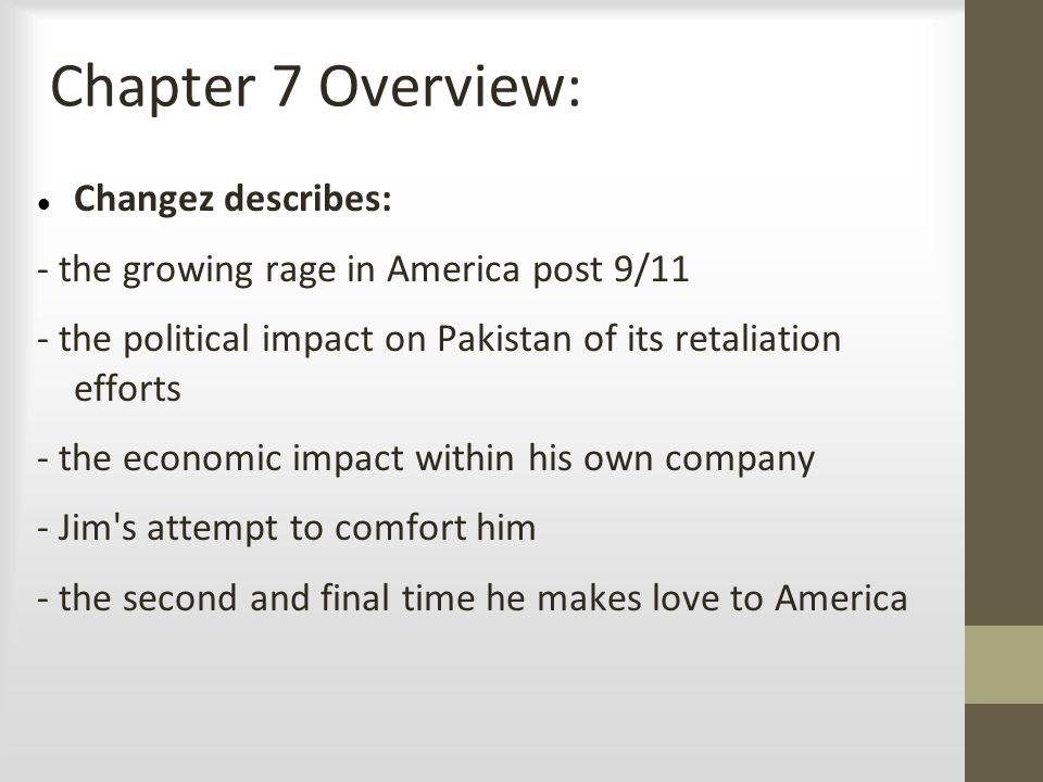 Chapter 7 Overview: Changez describes: