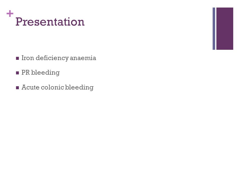 Presentation Iron deficiency anaemia PR bleeding