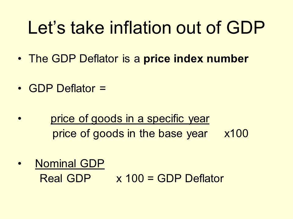 Let's take inflation out of GDP
