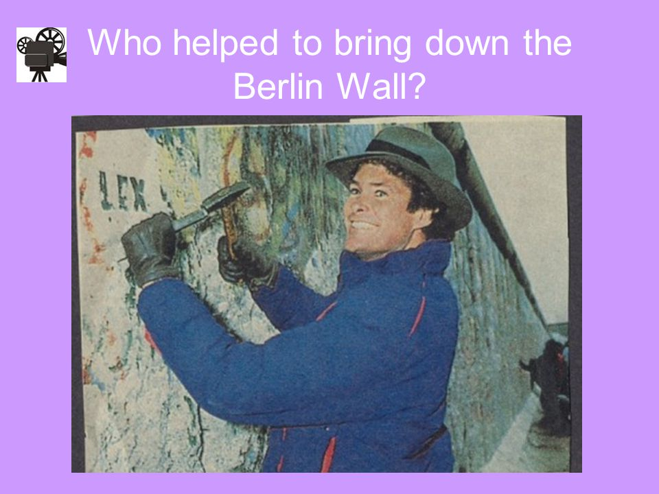 Who helped to bring down the Berlin Wall