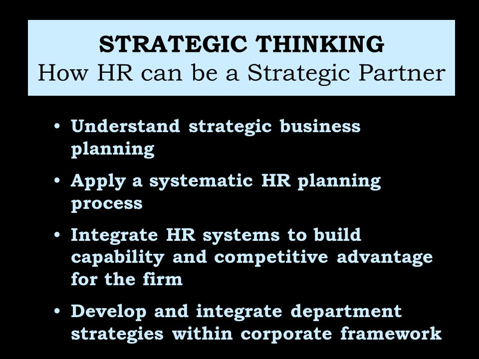 STRATEGIC THINKING How HR can be a Strategic Partner