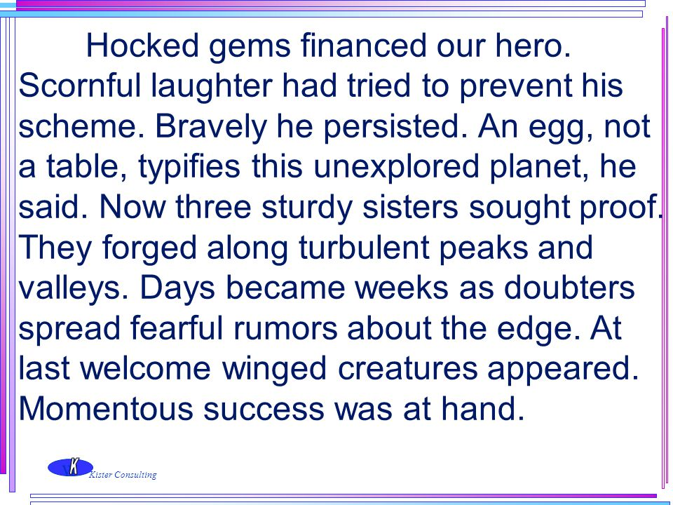 Hocked gems financed our hero