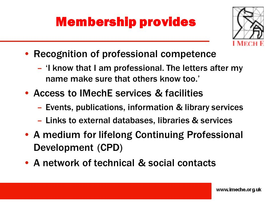 Membership provides Recognition of professional competence
