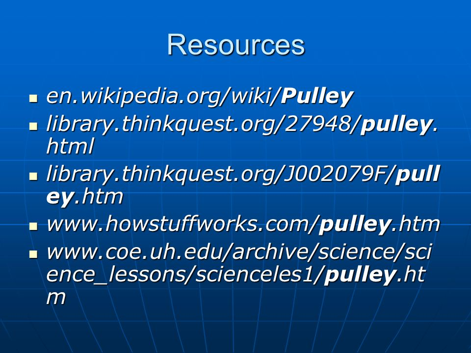 Resources en.wikipedia.org/wiki/Pulley