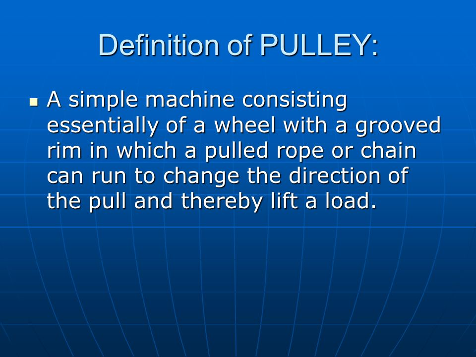 Definition of PULLEY:
