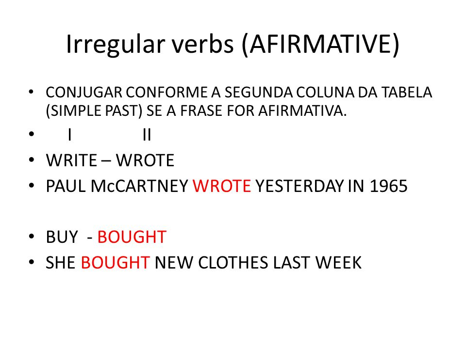 Irregular verbs (AFIRMATIVE)