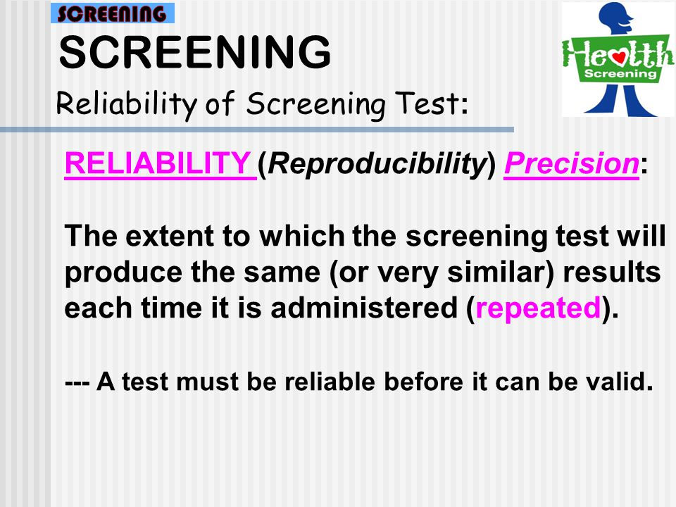 SCREENING Reliability of Screening Test: