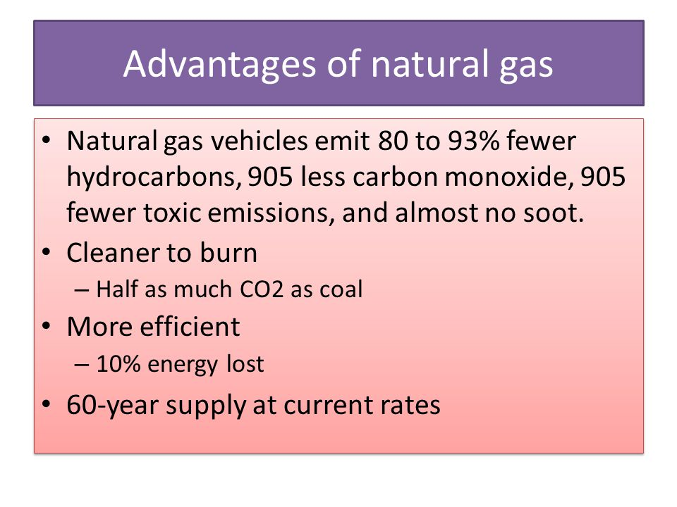 Advantages of natural gas