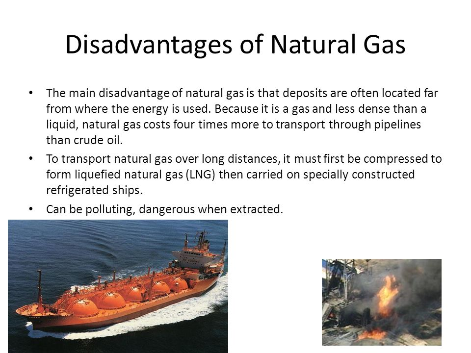 Disadvantages of Natural Gas