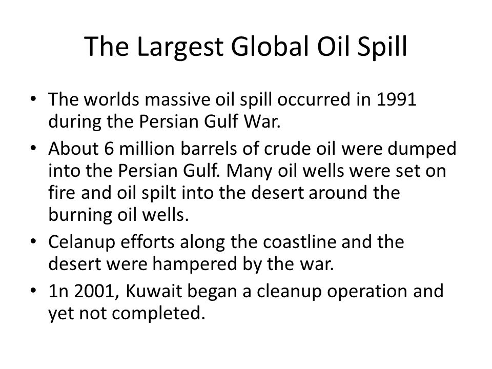 The Largest Global Oil Spill