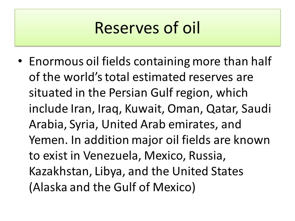Reserves of oil
