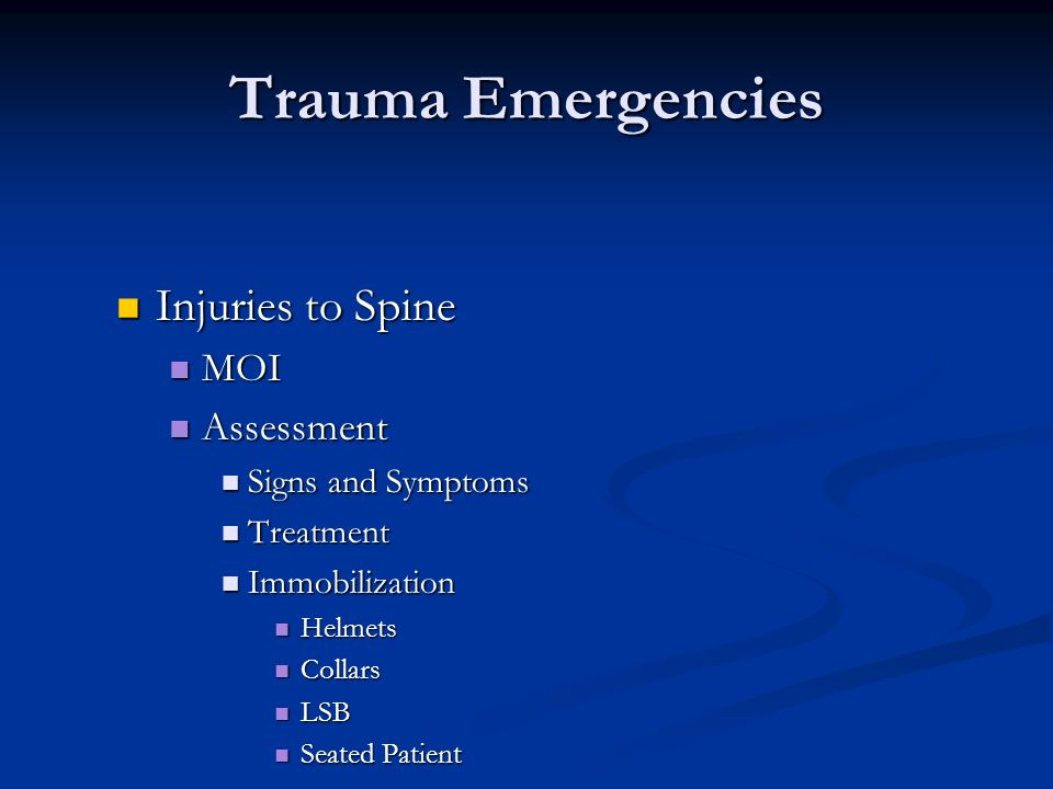 Trauma Emergencies Injuries to Spine MOI Assessment Signs and Symptoms
