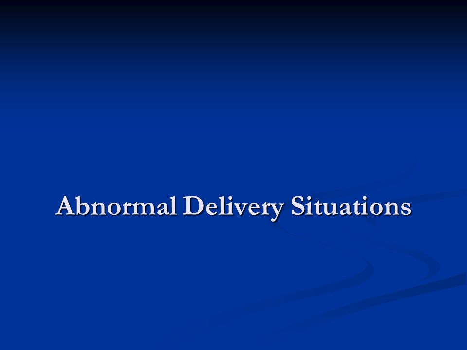 Abnormal Delivery Situations