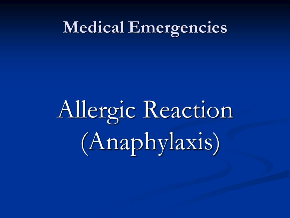 Allergic Reaction (Anaphylaxis)