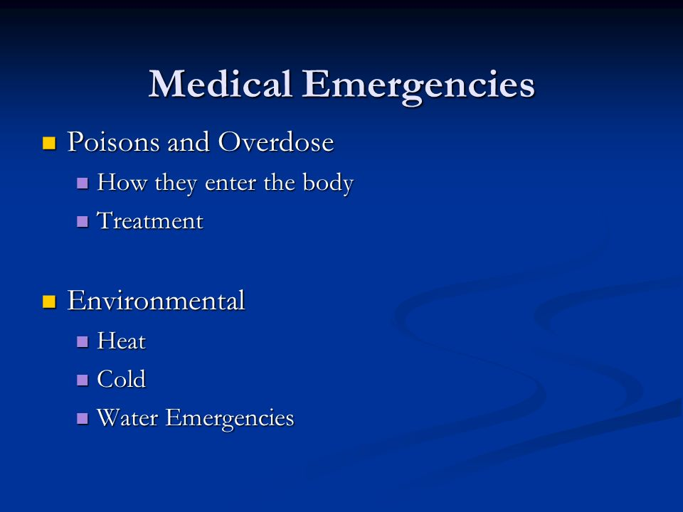 Medical Emergencies Poisons and Overdose Environmental