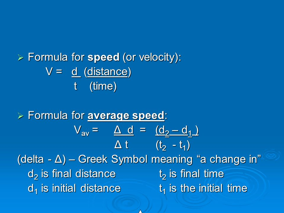 Formula for speed (or velocity):