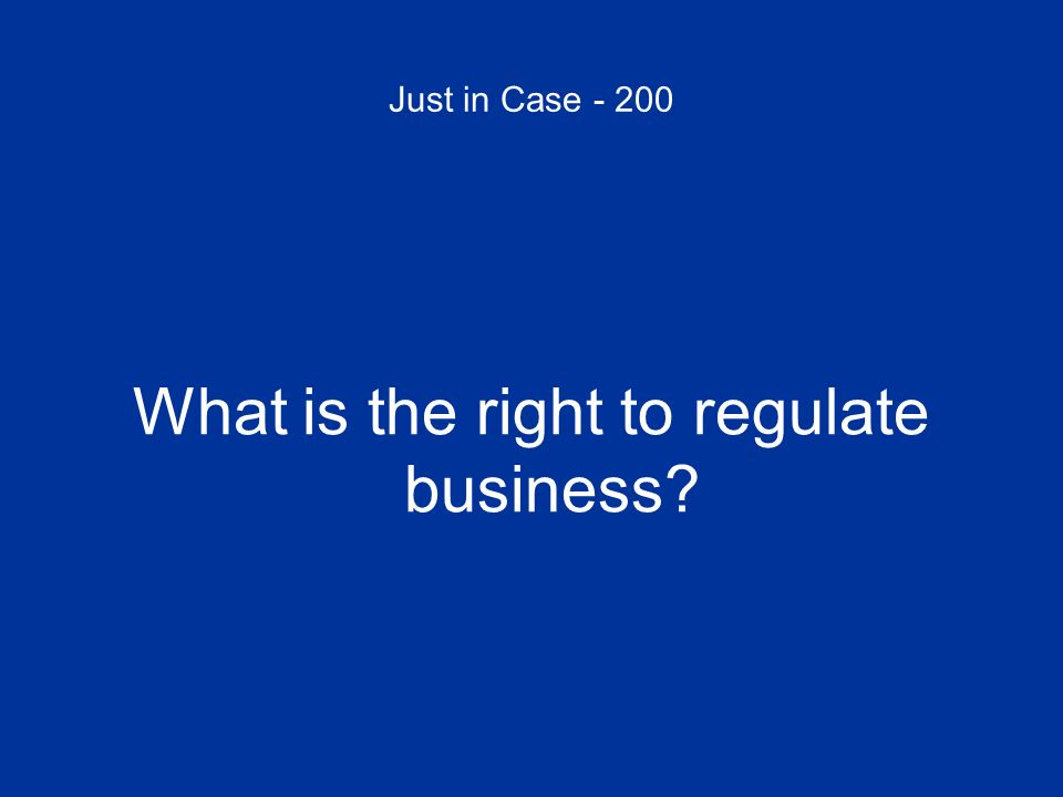 What is the right to regulate business