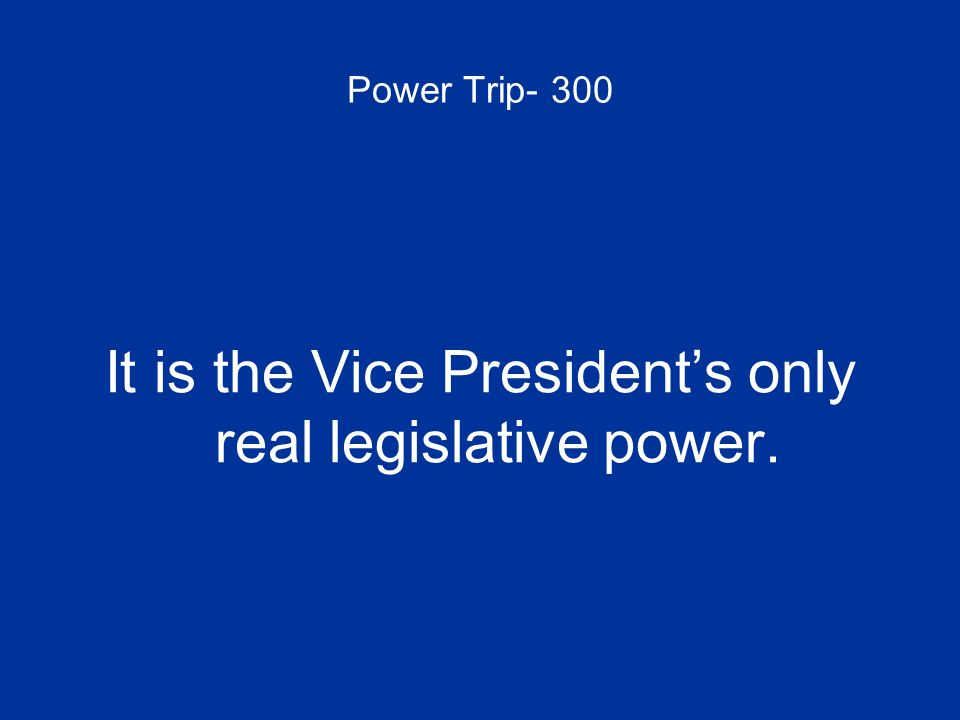 It is the Vice President's only real legislative power.